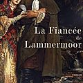 La fiance de Lammermoor - Walter Scott