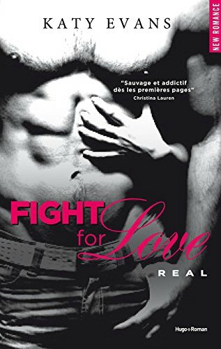 REAL Tome 1 - Fight For Love de Katy Evans