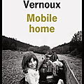Mobile home - marion vernoux - editions de l'olivier