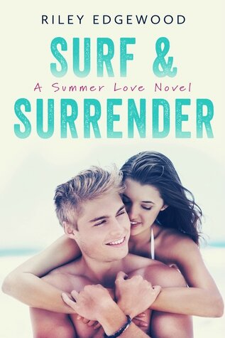 Surf & Surrender (Summer Love #2) by Riley Edgewood (ARC provided via NetGalley for an honest review)