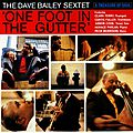 Dave Bailey Sextet - 1960 - One Foot in the Gutter (Epic)