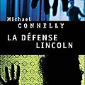 La défense lincoln, thriller de michael connelly