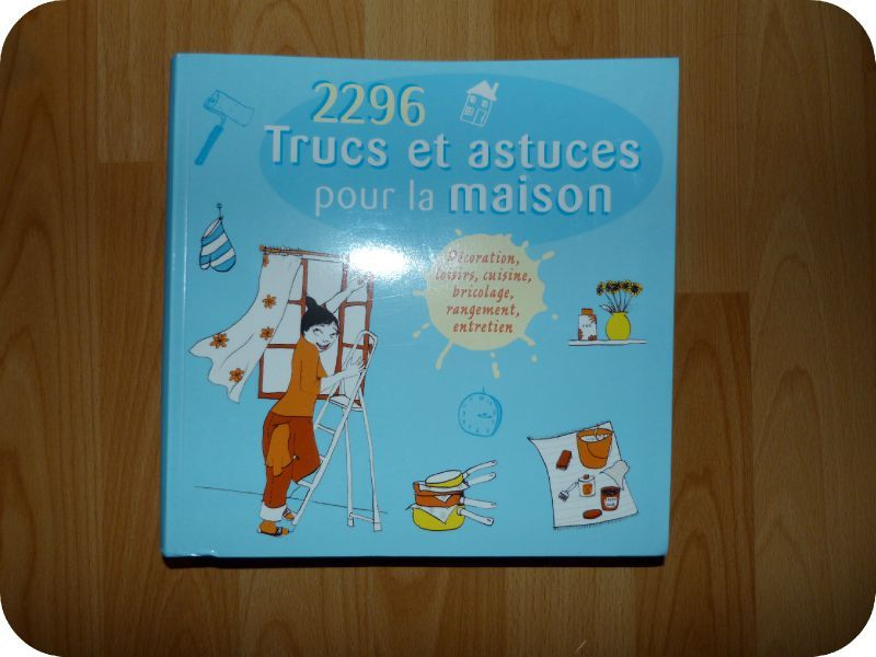 Livre 2296 trucs et astuces pour la maison le placard d for 2296 trucs et astuces pour la maison