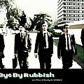 Bye by rubbish