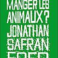 Faut il manger les animaux???