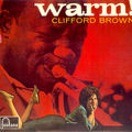 Clifford Brown - 1954 - Warm ! (Fontana)