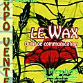 Le wax, outil de communication
