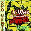 Le wax, outil de communication