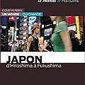 D'hiroshima à fukushima, comprendre le japon qui change…