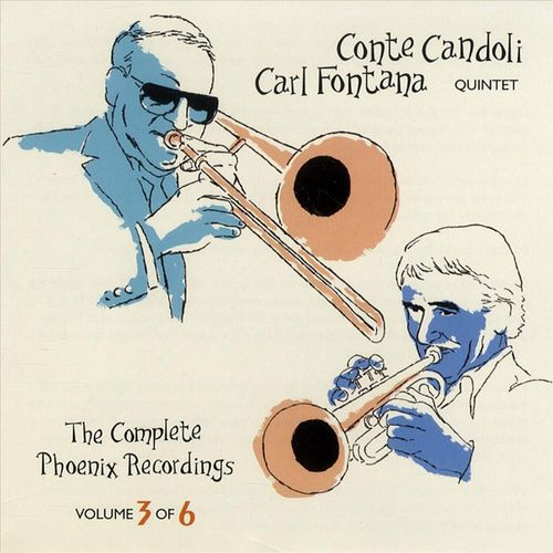 Conte Candoli Carl Fontana Quintet - 1993 - The Complete Phoenix Recordings Vol