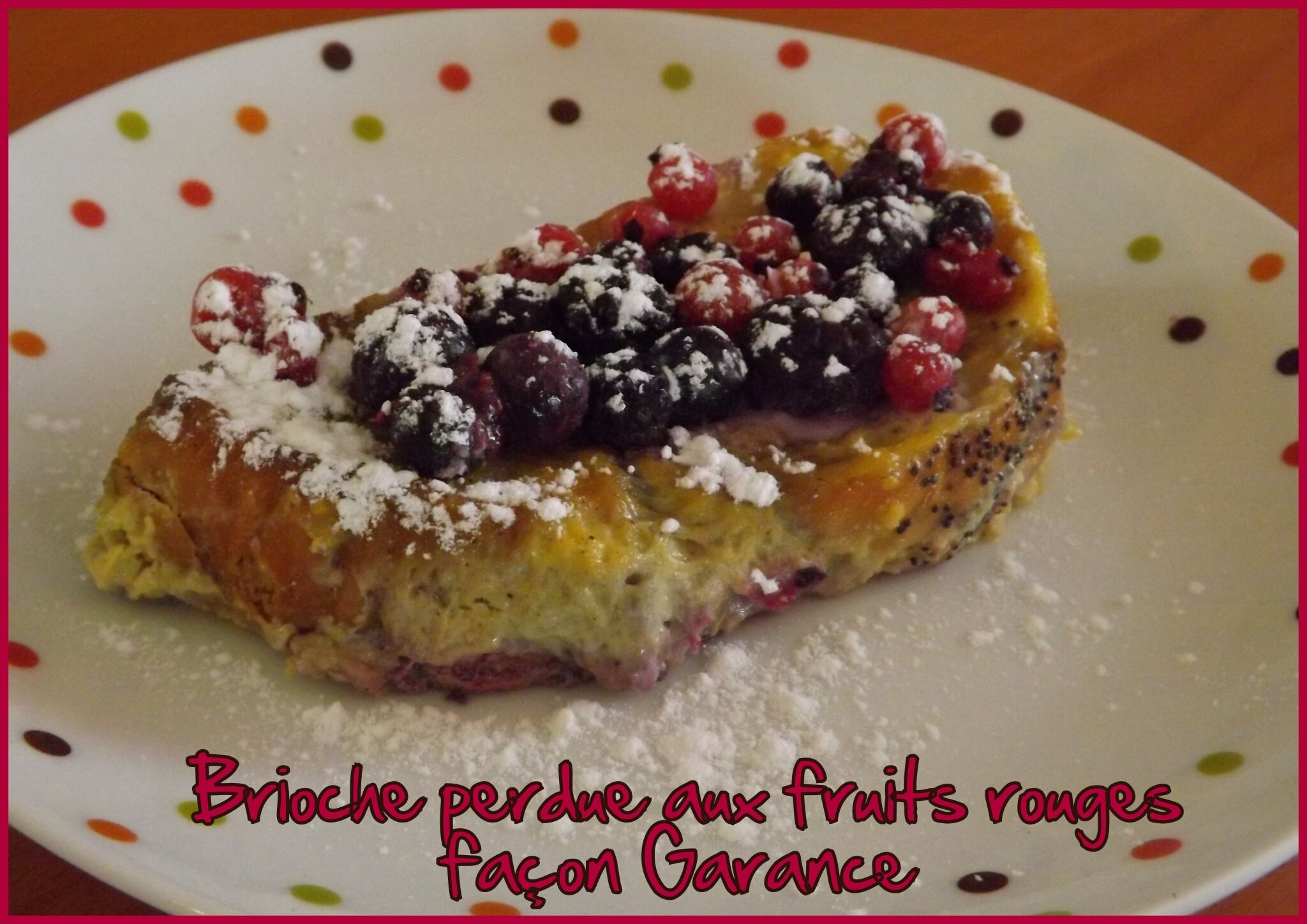 Brioche perdue aux Fruits Rouges