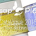Nouveau catalogue 2015 - scrap plaisir