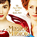 Mirror Mirror (23 Mars 2013)