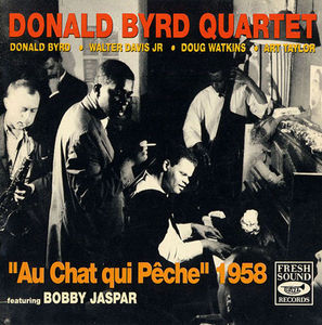 Donald_Byrd_Quartet___1956___Au_Chat_qui_P_che_1958__Fresh_Sound_