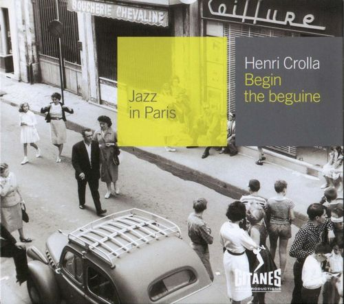 Henri Crolla - 1955 - Begin the Beguine (Gitanes)