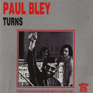 Paul_Bley___1964___Turns__Savoy_Jazz_