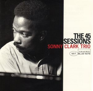 Sonny_Clark_Trio___1958___The_45_Sessions__Blue_Note_