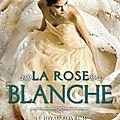 Le joyau, tome 2: la rose blanche