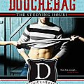 The studying hours de sara ney [how to date a douchebag #1]