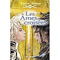 LES AMES CROISEES, de Pierre Bottero
