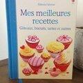Mes meilleures recettes - gâteaux, biscuits, tartes et autres (editions usborne)