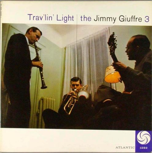Jimmy Giuffre 3 - 1958 - Trav'lin'Light (Atlantic)