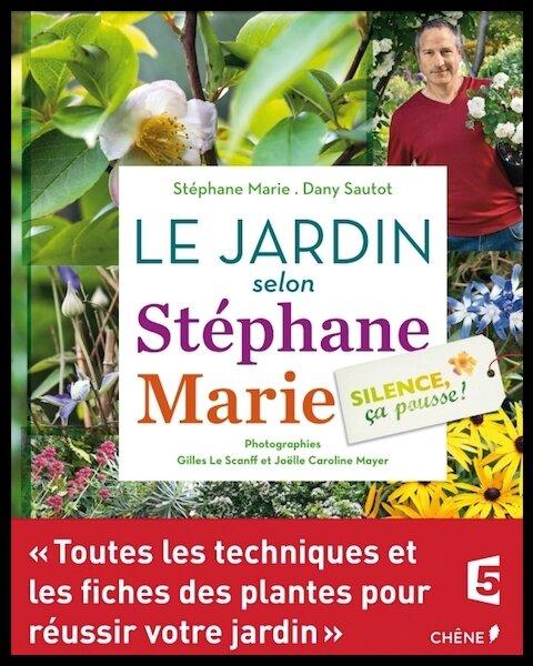 Le jardin selon st phane marie silence a pousse st phane marie et dany sautot editions - Silence ca pousse stephane marie ...