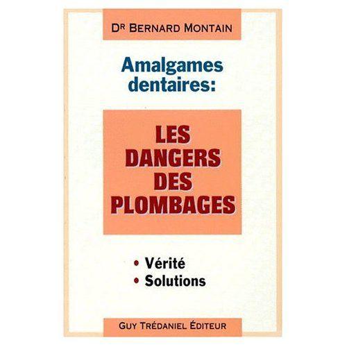 AMALGAMES DENTAIRES: LES DANGERS DES PLOMBAGES