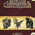 Le bestiaire de l'épouvanteur - joseph delaney