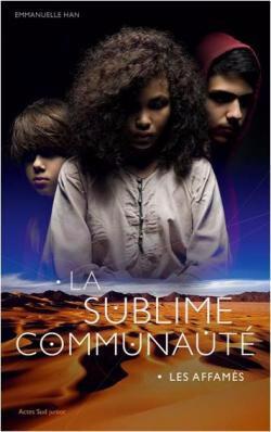 La sublime communaute - tome 1-Les Affames
