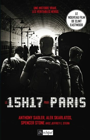 """Le 15h17 pour Paris"" Anthony Sadler, Alek Skarlatos, Spencer Stone avec Jeffrey E. Stern aux Éditions l'Archipel"