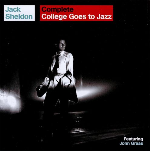 Jack Sheldon - 1953-58 - College Goes To Jazz (LoneHillJazz)