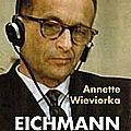 Le procès eichmann, procès historique