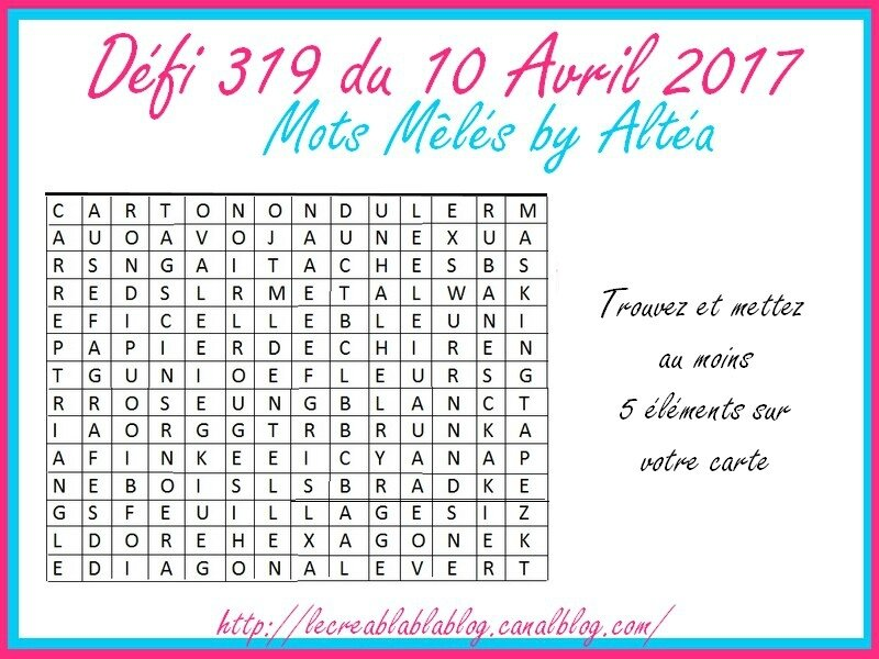 Défi 319 du 10 Avril 2017 - Cartes de Gwen, Kinna et Scrapacrolles