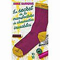 Le secret de la manufacture de chaussettes inusables, annie barrows