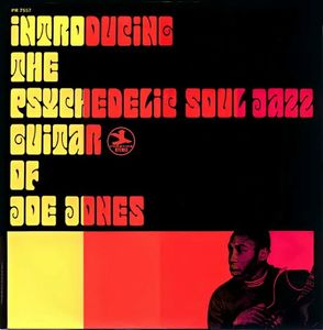 Boogaloo Joe Jones - 1967 - Introducing the Psychedelic Soul Jazz Guitar of Joe Jones (Prestige)