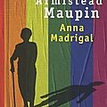 Amistead maupin, chroniques de san francisco, t9, anna madrigal.