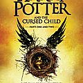 Harry potter and the cursed child [harry potter #8] de jk. rowling, john tiffany & jack thorne