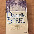 J'ai lu l'enfant aux yeux bleus de danielle steel