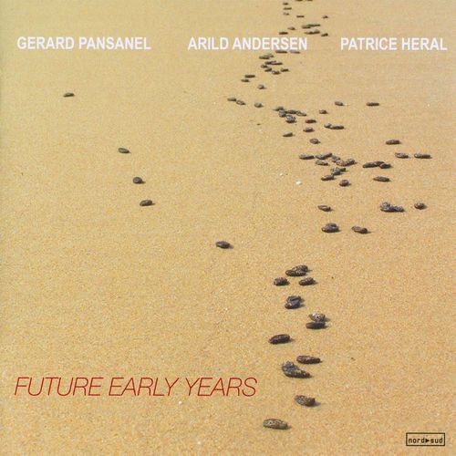 Gerard Pansanel - 2010 - Future Early Years (Nord Sud)