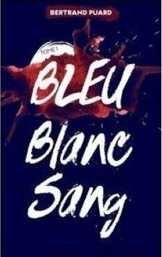 Bleu Blanc Sang, tome 1 : Bleu