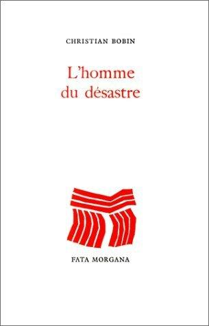 L'HOMME DU DÉSASTRE - Christian BOBIN une chronique de Lionel Bottero Clément