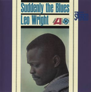 Leo Wright - 1962 - Suddenly The Blues (Atlantic)
