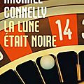 La lune tait noire - Michael Connelly