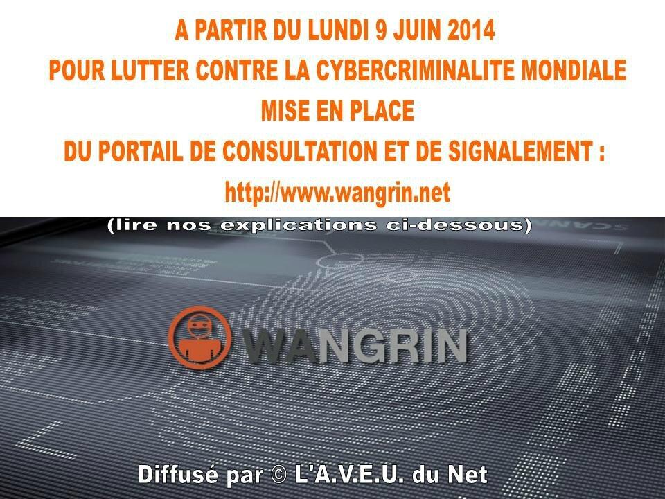 A PARTIR DU LUNDI 9 JUIN 2014 MISE EN PLACE DU PORTAIL DE CONSULTATION ET DE SIGNALEMENT MONDIAL WANGRIN.NET