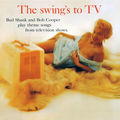 Bud Shank and Bob Cooper – 1958 - The Swing's To TV (Pacific Jazz)