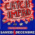 Catch-impro à st paul le samedi 3 décembre 2011