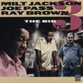 Milt Jackson, Joe Pass, Ray Brown - 1975 - The Big 3 (Pablo)