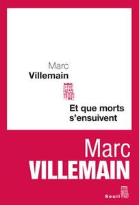 Et que morts s'ensuivent - Marc Villemain