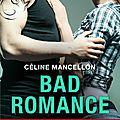 Resultats concours bad romance : 2 exemplaire du roman de céline mancellon à gagner
